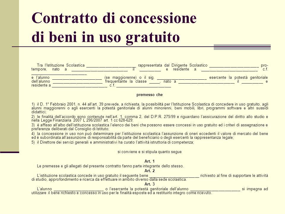 Contratto di concessione di beni in uso gratuito Tra lIstituzione Scolastica _______________________ rappresentata dal Dirigente Scolastico __________