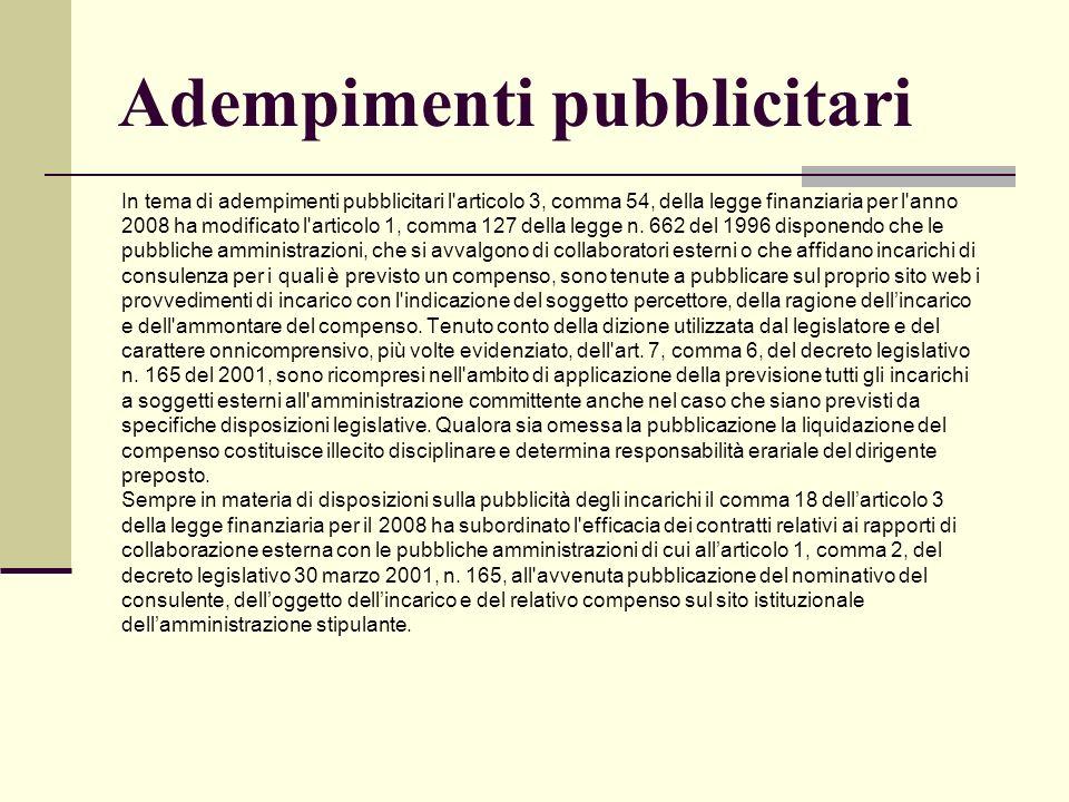 Adempimenti pubblicitari In tema di adempimenti pubblicitari l'articolo 3, comma 54, della legge finanziaria per l'anno 2008 ha modificato l'articolo