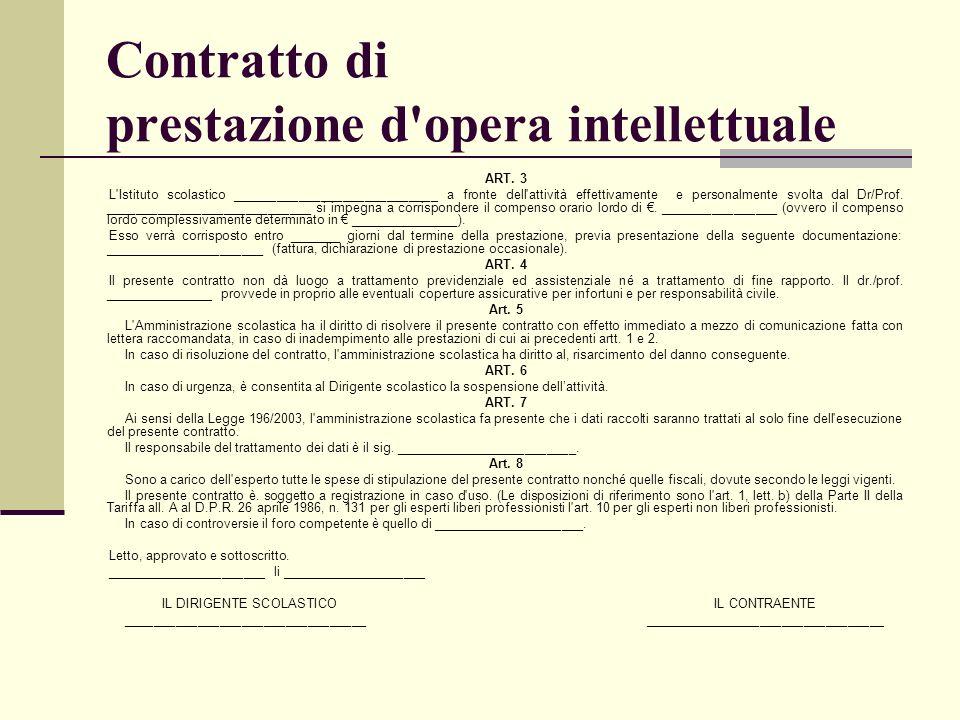 Contratto di prestazione d'opera intellettuale ART. 3 L'Istituto scolastico ____________________________ a fronte dell'attività effettivamente e perso