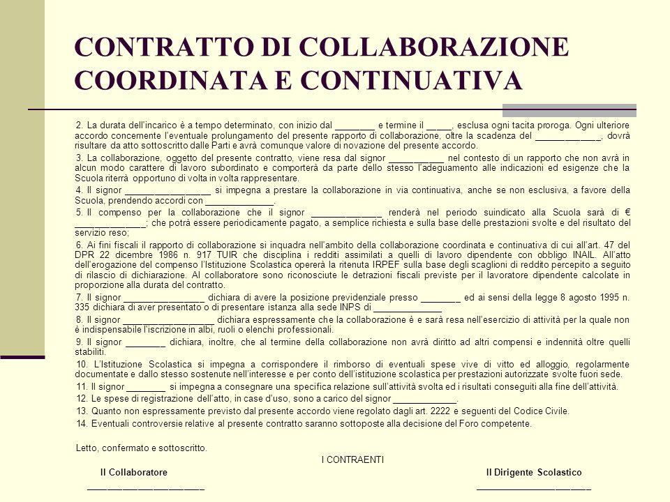 CONTRATTO DI COLLABORAZIONE COORDINATA E CONTINUATIVA 2.La durata dell'incarico è a tempo determinato, con inizio dal ________ e termine il _____, esc
