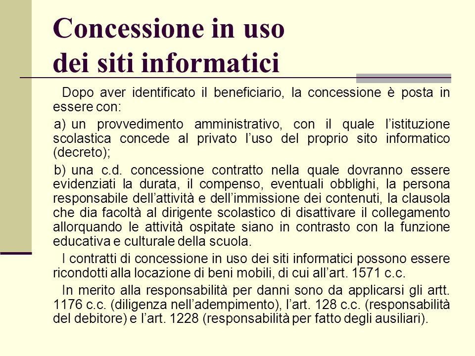 Concessione in uso dei siti informatici Dopo aver identificato il beneficiario, la concessione è posta in essere con: a)un provvedimento amministrativ