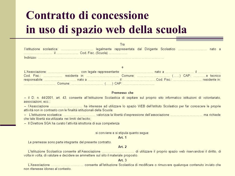 Contratto di concessione in uso di spazio web della scuola Tra l'istituzione scolastica: ………………………… legalmente rappresentata dal Dirigente Scolastico
