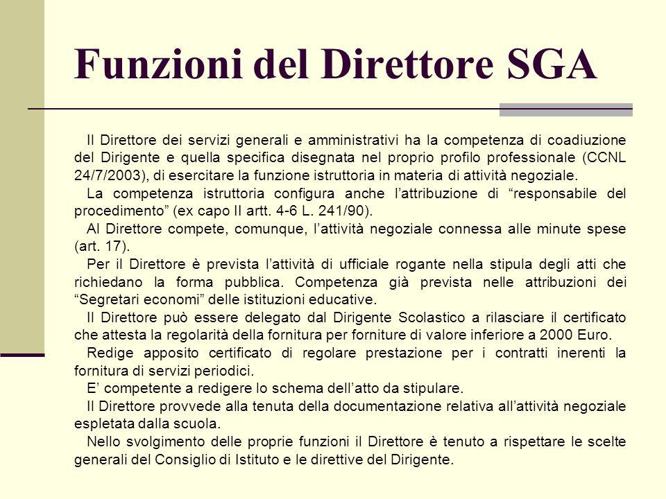 Funzioni del Direttore SGA Il Direttore dei servizi generali e amministrativi ha la competenza di coadiuzione del Dirigente e quella specifica disegna