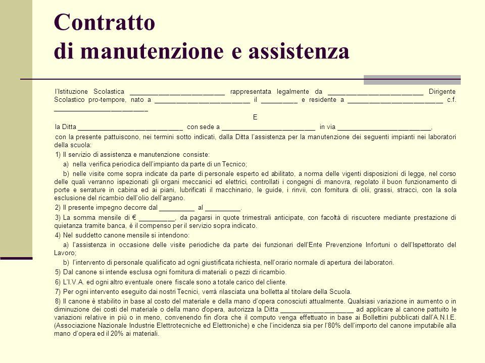 Contratto di manutenzione e assistenza lIstituzione Scolastica __________________________ rappresentata legalmente da __________________________ Dirig