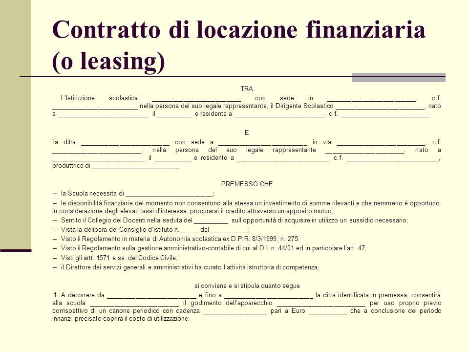 Contratto di locazione finanziaria (o leasing) TRA L'Istituzione scolastica _________________________ con sede in _________________________, c.f. ____
