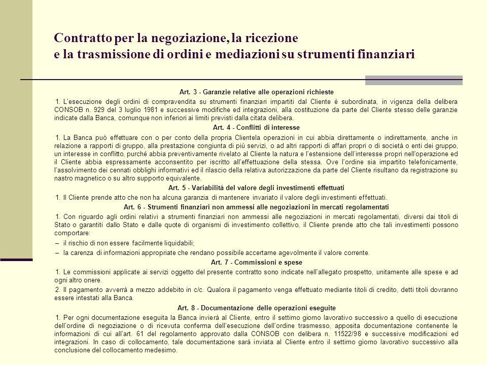 Contratto per la negoziazione, la ricezione e la trasmissione di ordini e mediazioni su strumenti finanziari Art. 3 Garanzie relative alle operazioni