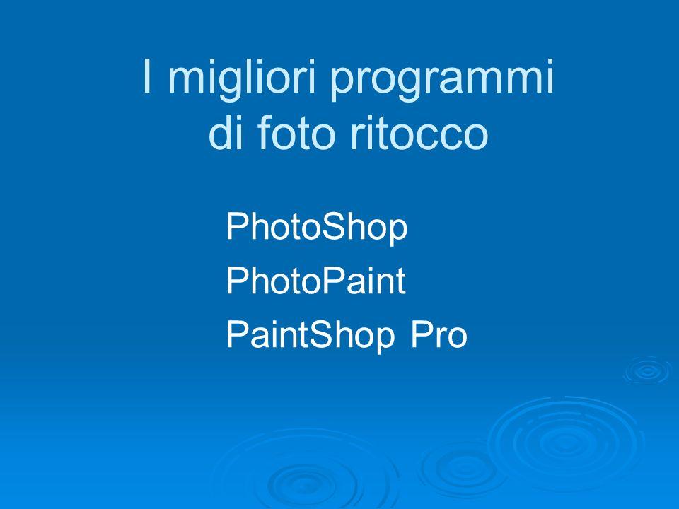 I migliori programmi di foto ritocco PhotoShop PhotoPaint PaintShop Pro