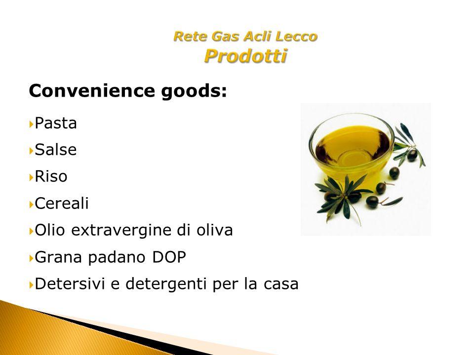 Convenience goods: Pasta Salse Riso Cereali Olio extravergine di oliva Grana padano DOP Detersivi e detergenti per la casa