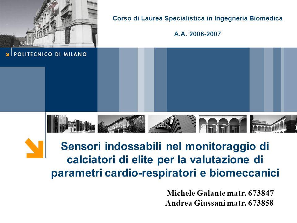 Sensori indossabili nel monitoraggio di calciatori di elite per la valutazione di parametri cardio-respiratori e biomeccanici Michele Galante matr.