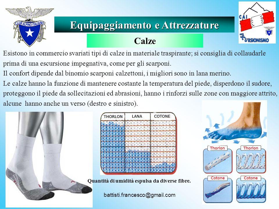 battisti.francesco@gmail.com Esistono in commercio svariati tipi di calze in materiale traspirante; si consiglia di collaudarle prima di una escursion
