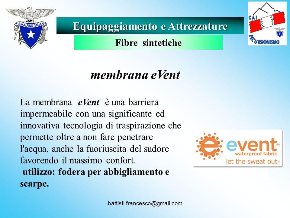 battisti.francesco@gmail.com membrana eVent membrana eVent La membrana eVent è una barriera impermeabile con una significante ed innovativa tecnologia