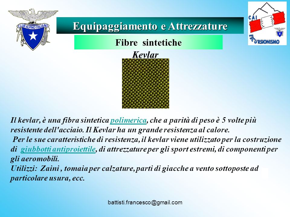 battisti.francesco@gmail.com Il kevlar, è una fibra sintetica polimerica, che a parità di peso è 5 volte più resistente dell'acciaio. Il Kevlar ha un