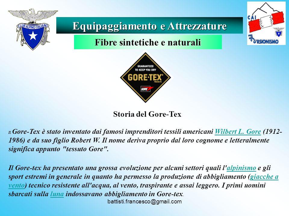battisti.francesco@gmail.com Storia del Gore-Tex Il Gore-Tex è stato inventato dai famosi imprenditori tessili americani Wilbert L. Gore (1912- 1986)