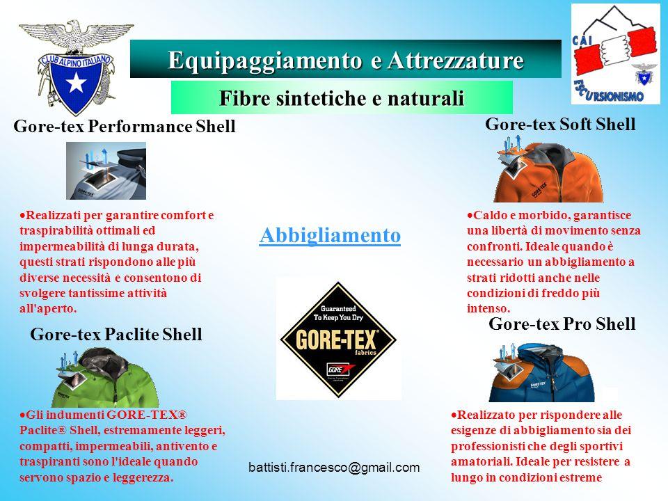battisti.francesco@gmail.com Gore-tex Performance Shell Gore-tex Paclite Shell Gore-tex Soft Shell Gore-tex Pro Shell Realizzato per rispondere alle e