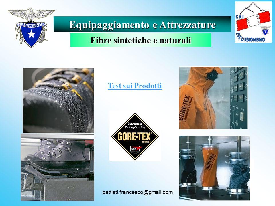 battisti.francesco@gmail.com Test sui Prodotti Equipaggiamento e Attrezzature Fibre sintetiche e naturali