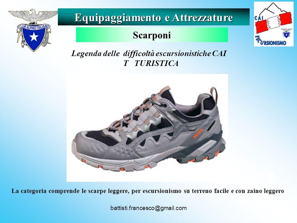 battisti.francesco@gmail.com La categoria comprende le scarpe leggere, per escursionismo su terreno facile e con zaino leggero Equipaggiamento e Attre