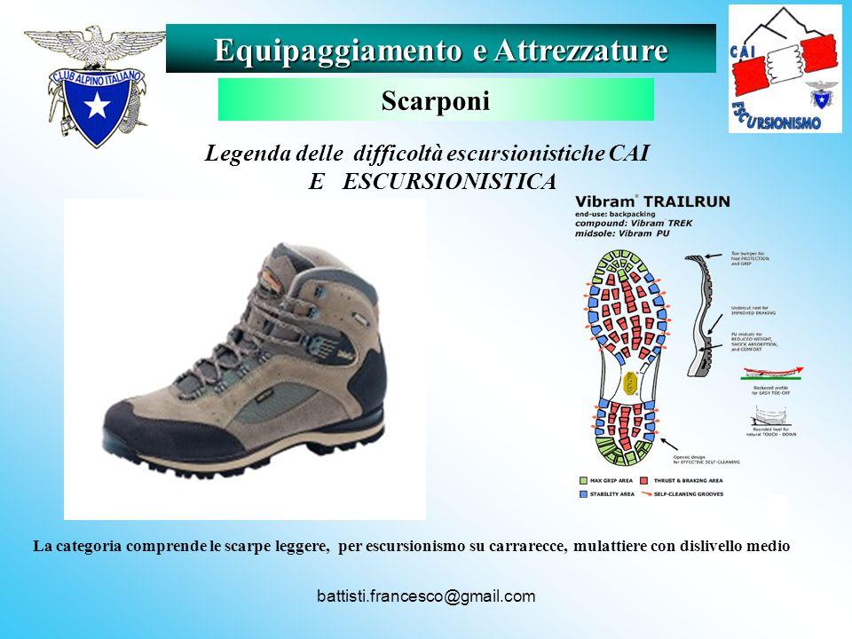 battisti.francesco@gmail.com La categoria comprende le scarpe leggere, per escursionismo su carrarecce, mulattiere con dislivello medio Equipaggiament