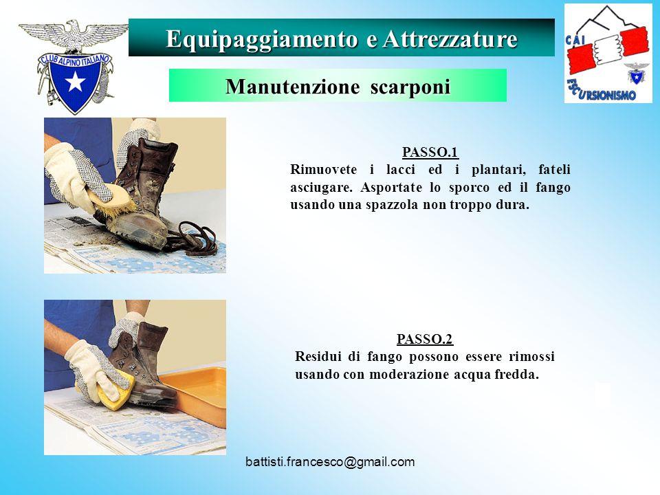 battisti.francesco@gmail.com Equipaggiamento e Attrezzature Manutenzione scarponi PASSO.1 Rimuovete i lacci ed i plantari, fateli asciugare. Asportate
