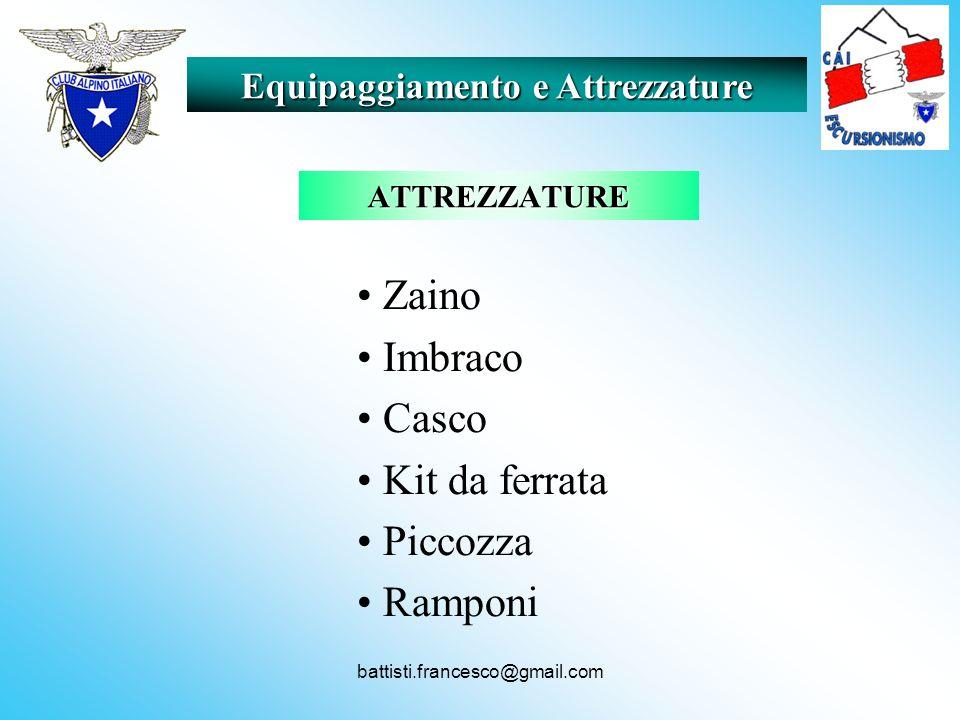 battisti.francesco@gmail.com ATTREZZATURE Zaino Imbraco Casco Kit da ferrata Piccozza Ramponi Equipaggiamento e Attrezzature