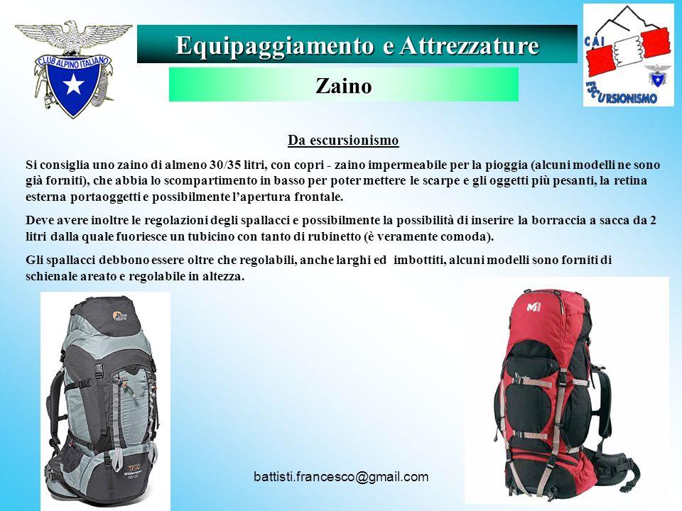 battisti.francesco@gmail.com Da escursionismo Si consiglia uno zaino di almeno 30/35 litri, con copri - zaino impermeabile per la pioggia (alcuni mode