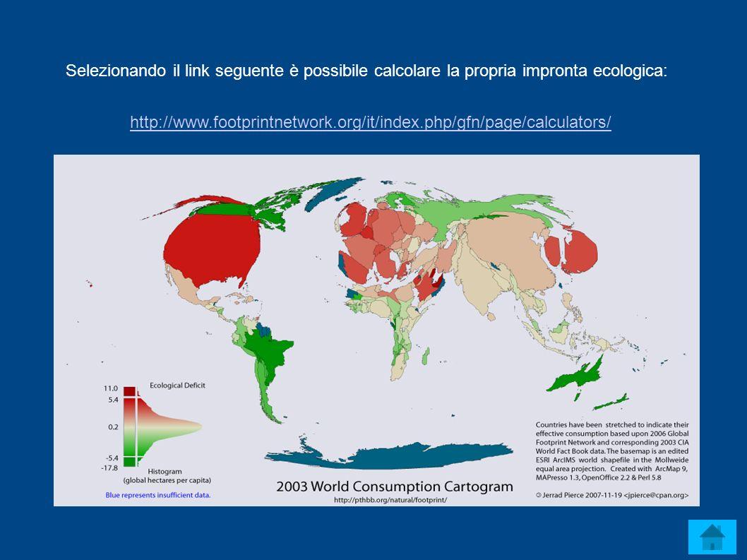 Selezionando il link seguente è possibile calcolare la propria impronta ecologica: http://www.footprintnetwork.org/it/index.php/gfn/page/calculators/