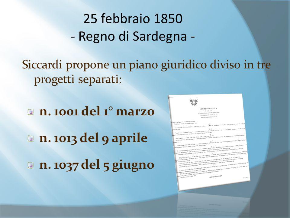 25 febbraio 1850 - Regno di Sardegna - Siccardi propone un piano giuridico diviso in tre progetti separati: n.