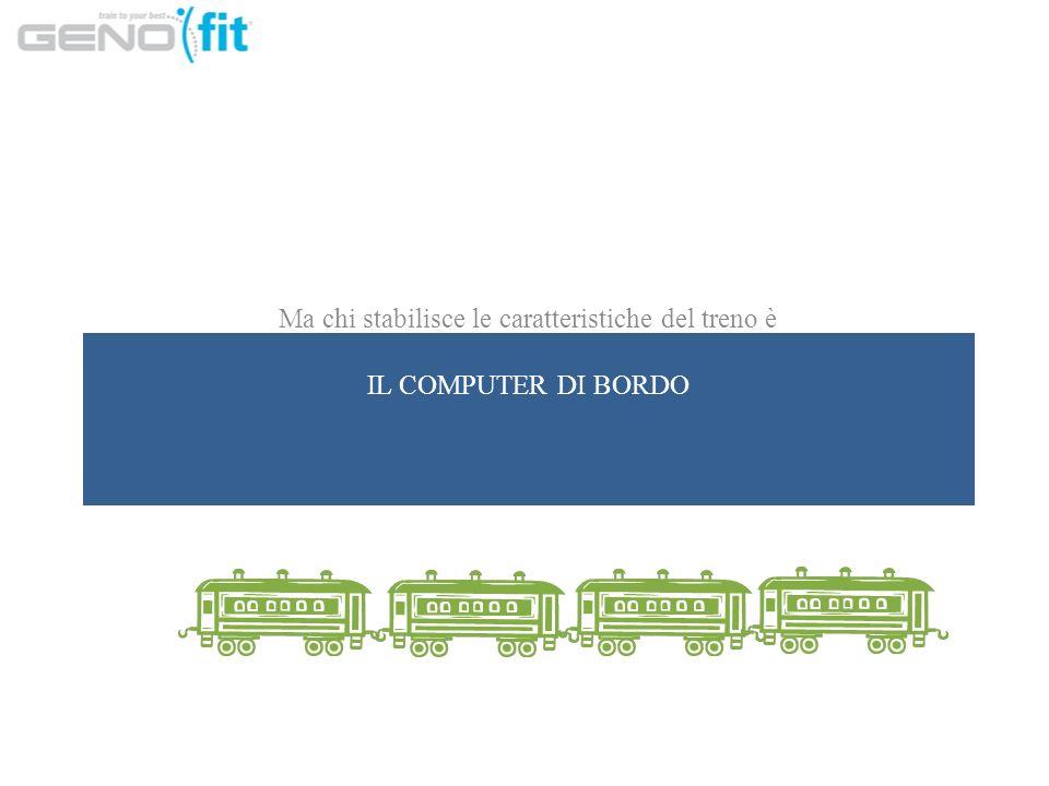 Ma chi stabilisce le caratteristiche del treno è IL COMPUTER DI BORDO