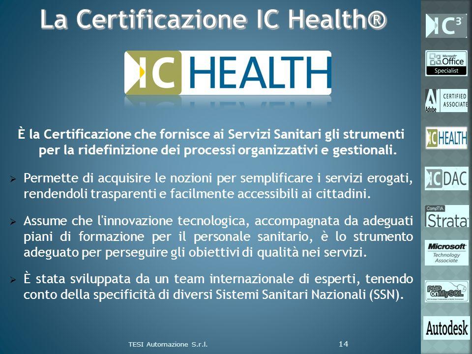 È la Certificazione che fornisce ai Servizi Sanitari gli strumenti per la ridefinizione dei processi organizzativi e gestionali. Permette di acquisire