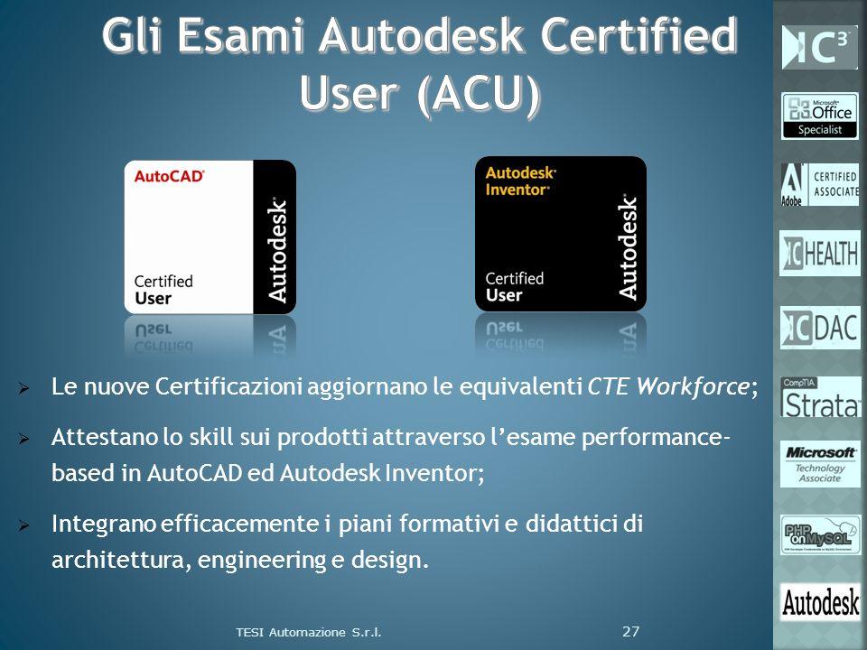 Le nuove Certificazioni aggiornano le equivalenti CTE Workforce; Attestano lo skill sui prodotti attraverso lesame performance- based in AutoCAD ed Au