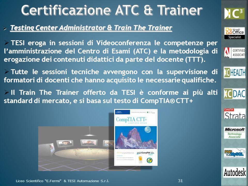 Testing Center Administrator & Train The Trainer Testing Center Administrator & Train The Trainer TESI eroga in sessioni di Videoconferenza le compete