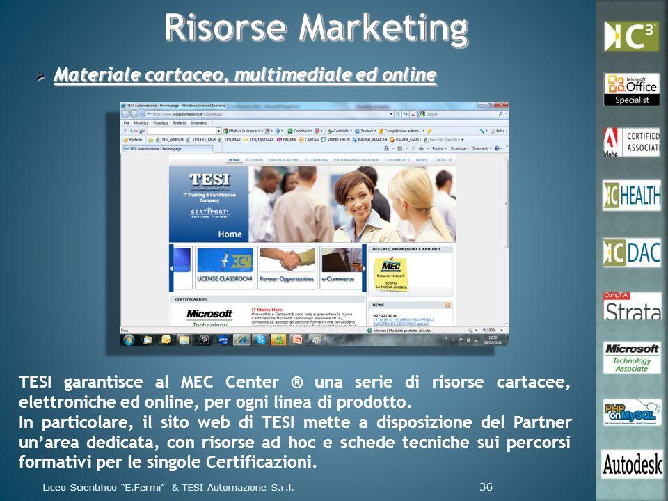 Materiale cartaceo, multimediale ed online Materiale cartaceo, multimediale ed online TESI garantisce al MEC Center ® una serie di risorse cartacee, e