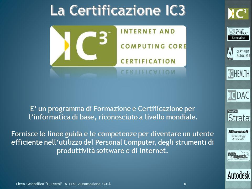 E un programma di Formazione e Certificazione per linformatica di base, riconosciuto a livello mondiale. Fornisce le linee guida e le competenze per d
