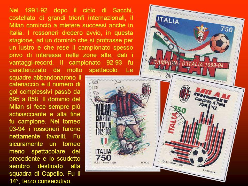 Nel 1991-92 dopo il ciclo di Sacchi, costellato di grandi trionfi internazionali, il Milan cominciò a mietere successi anche in Italia.