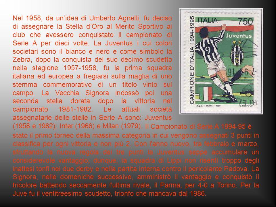 Nel 1958, da unidea di Umberto Agnelli, fu deciso di assegnare la Stella dOro al Merito Sportivo ai club che avessero conquistato il campionato di Serie A per dieci volte.