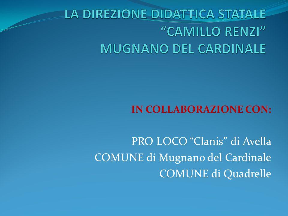 IN COLLABORAZIONE CON: PRO LOCO Clanis di Avella COMUNE di Mugnano del Cardinale COMUNE di Quadrelle