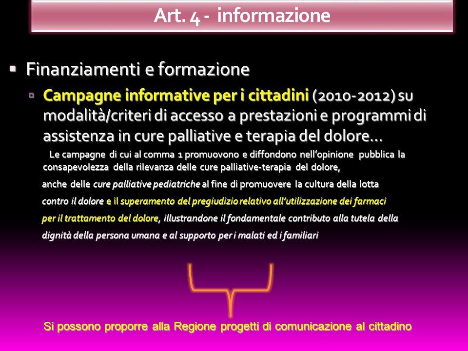 Finanziamenti e formazione Finanziamenti e formazione Campagne informative per i cittadini (2010-2012) su modalità/criteri di accesso a prestazioni e