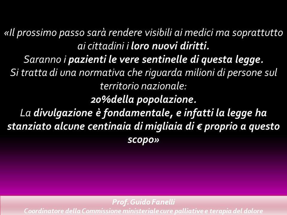Prof. Guido Fanelli Coordinatore della Commissione ministeriale cure palliative e terapia del dolore «Il prossimo passo sarà rendere visibili ai medic