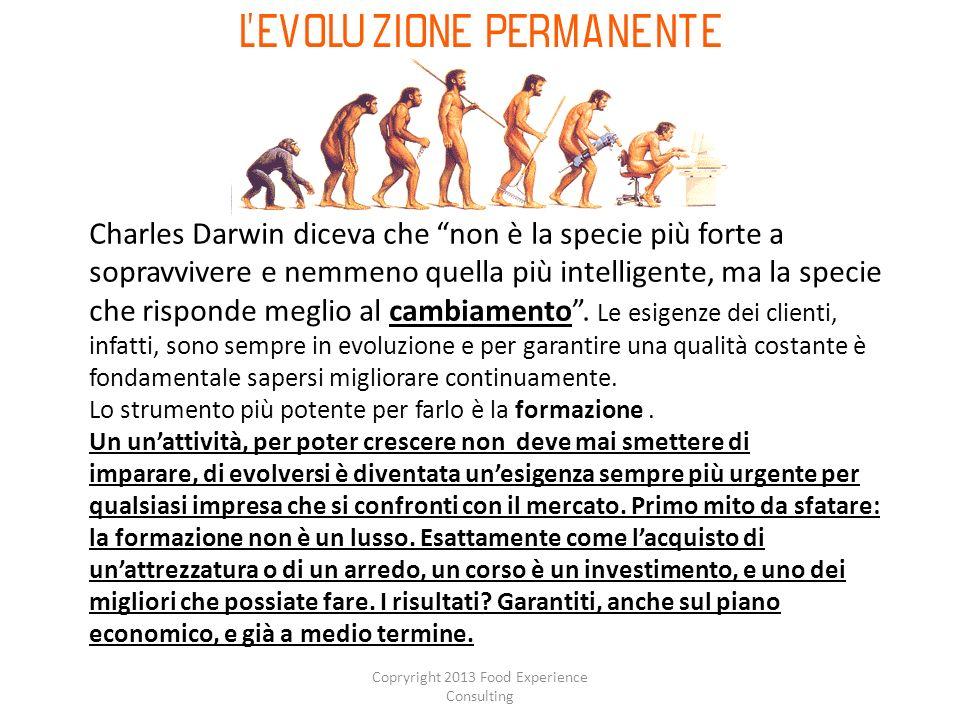 Charles Darwin diceva che non è la specie più forte a sopravvivere e nemmeno quella più intelligente, ma la specie che risponde meglio al cambiamento.