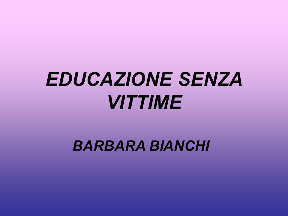 EDUCAZIONE SENZA VITTIME BARBARA BIANCHI