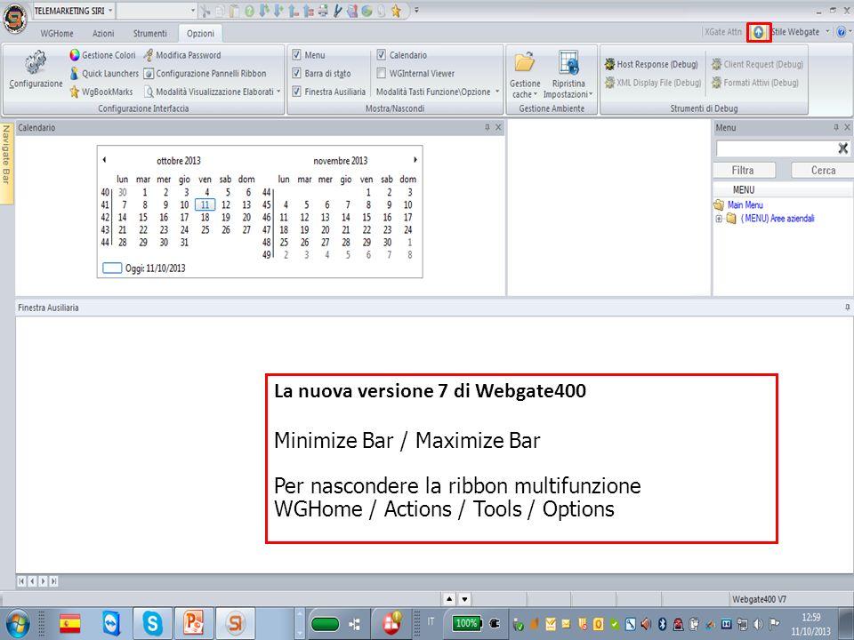 La nuova versione 7 di Webgate400 Minimize Bar / Maximize Bar Per nascondere la ribbon multifunzione WGHome / Actions / Tools / Options
