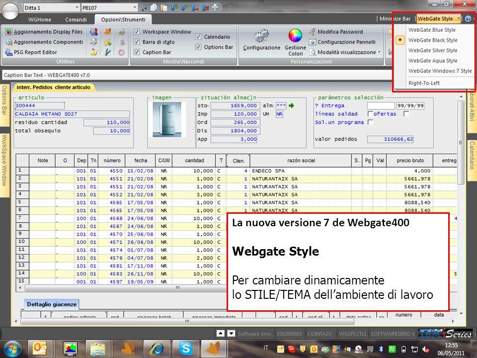 La nuova versione 7 de Webgate400 Webgate Style Per cambiare dinamicamente lo STILE/TEMA dellambiente di lavoro