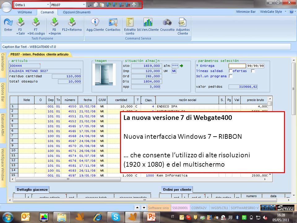 La nuova versione 7 di Webgate400 Nuova interfaccia Windows 7 – RIBBON … che consente lutilizzo di alte risoluzioni (1920 x 1080) e del multischermo