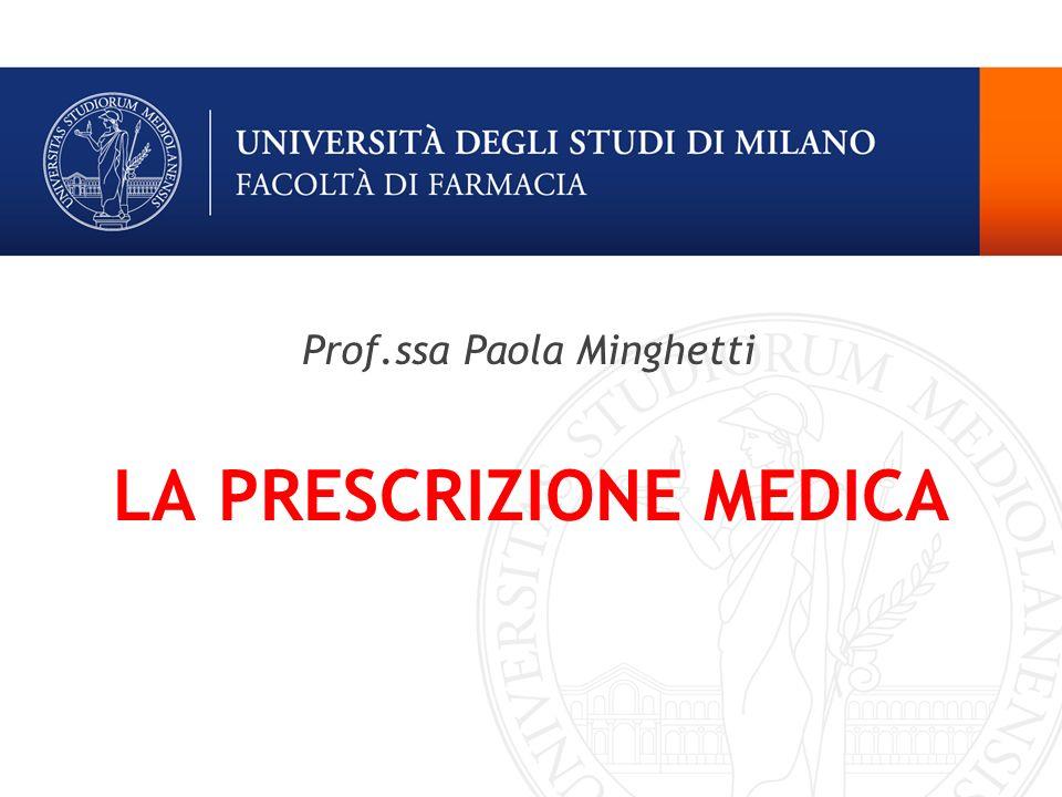 LA PRESCRIZIONE MEDICA Prof.ssa Paola Minghetti
