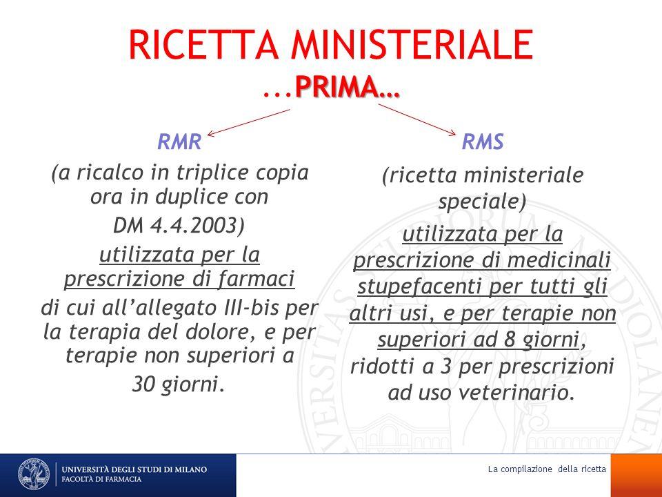 PRIMA… RICETTA MINISTERIALE...PRIMA… RMR (a ricalco in triplice copia ora in duplice con DM 4.4.2003) utilizzata per la prescrizione di farmaci di cui