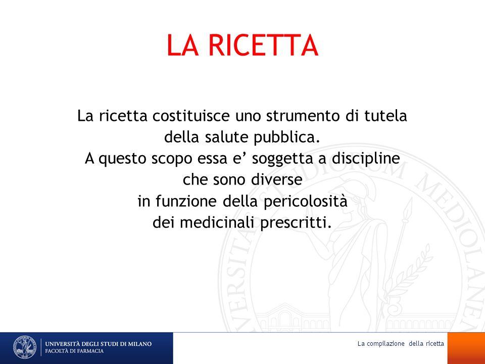 La ricetta costituisce uno strumento di tutela della salute pubblica. A questo scopo essa e soggetta a discipline che sono diverse in funzione della p