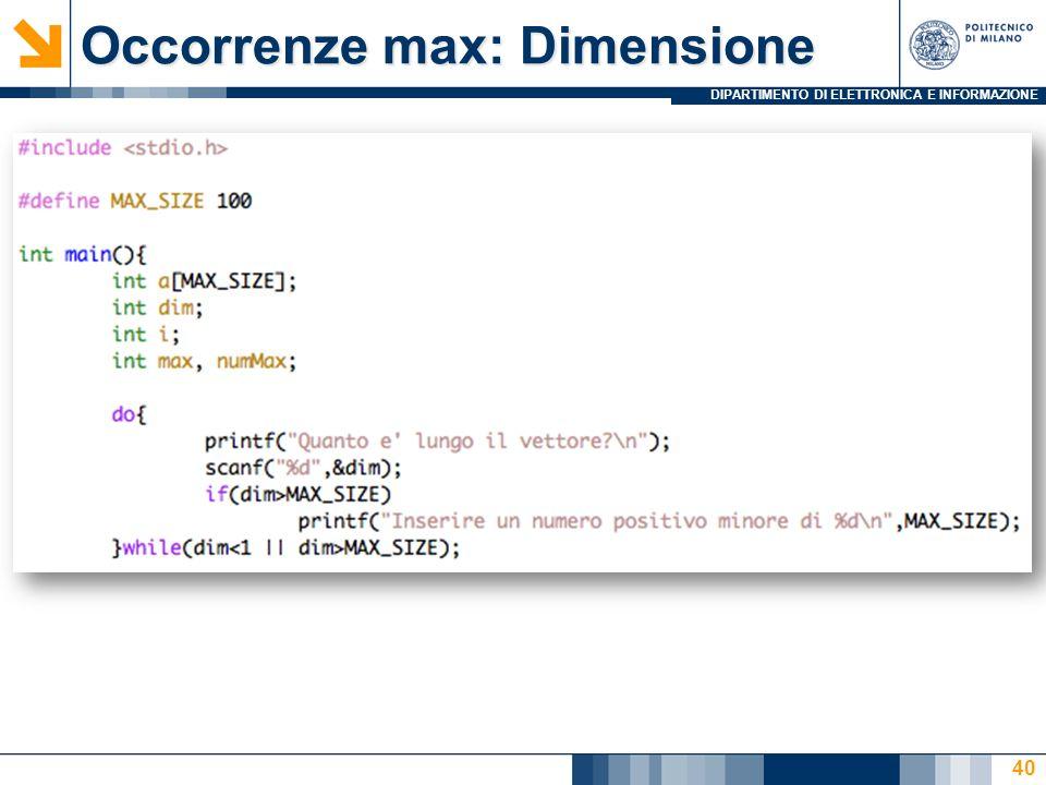 DIPARTIMENTO DI ELETTRONICA E INFORMAZIONE Occorrenze max: Dimensione 40
