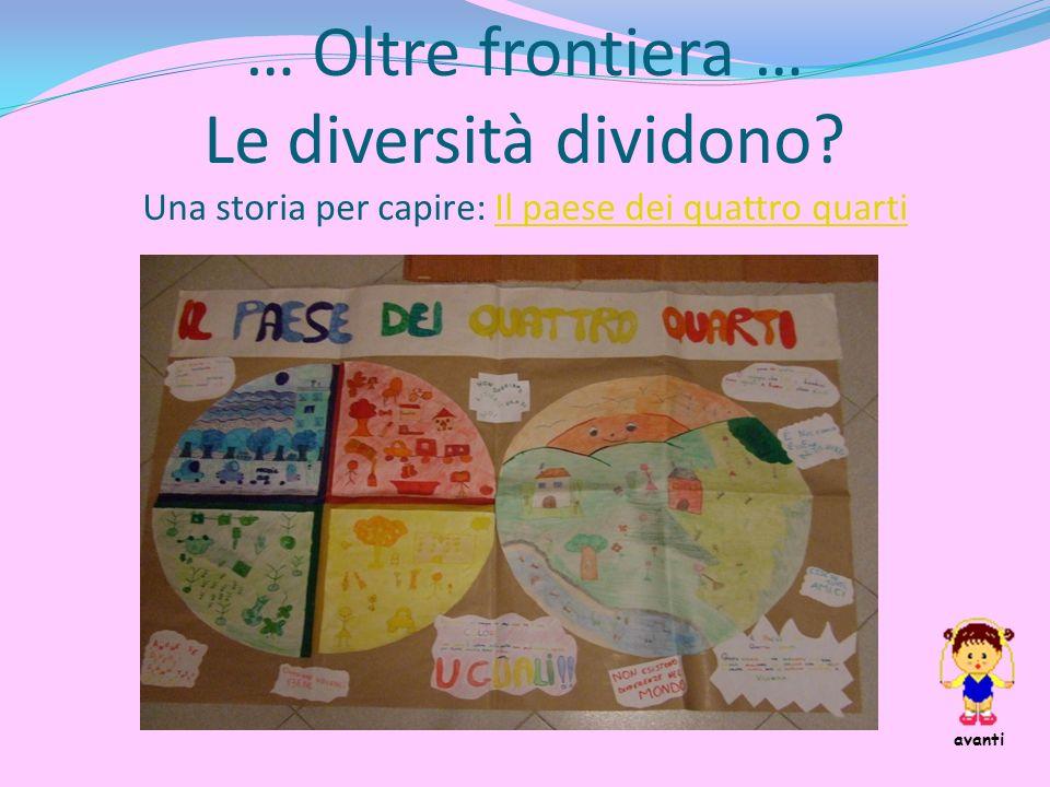 … Oltre frontiera … Le diversità dividono.