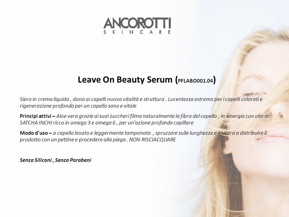 Leave On Beauty Serum ( PFLABO001.04 ) Siero in crema liquida, dona ai capelli nuova vitalità e struttura.