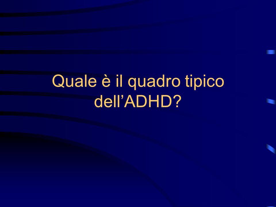Quale è il quadro tipico dellADHD?