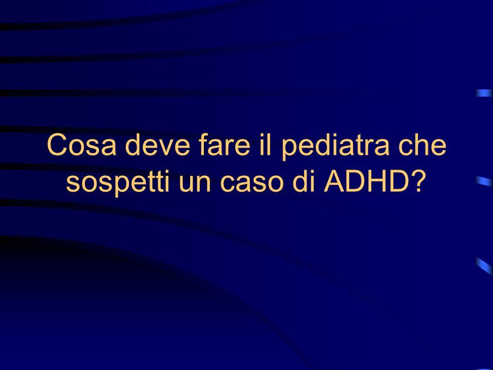 Cosa deve fare il pediatra che sospetti un caso di ADHD?